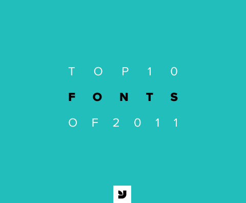 Top 10 Fonts of 2011