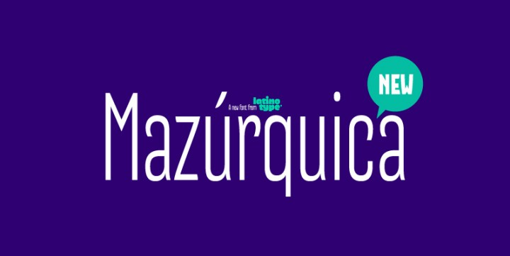 Mazurquica, designed by LatinoType.