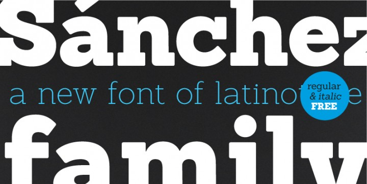 Sanchez , designed by LatinoType.