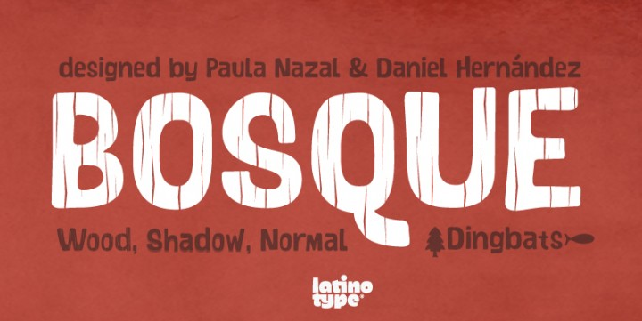 Bosque, designed by LatinoType.