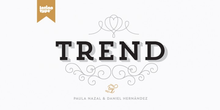 Trend, designed by LatinoType.